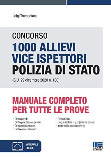 Concorso 1000 Allievi Vice Ispettori Polizia di Stato. Manuale Completo per tutte le prove