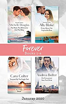 Forever Box Set 1-4 Jan 2020/The Maid, the Millionaire and the Baby/Crazy About Her Impossible Boss/Tempted by the Single Dad/His Conv by [Cara Colter, Ally Blake, Michelle Douglas, Andrea Bolter]