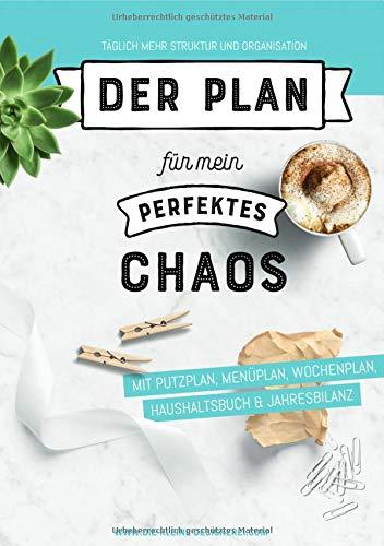 Der Plan für mein perfektes Chaos: Haushaltsplaner A5: Täglich mehr Struktur und Organisation