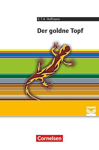 Cornelsen Literathek - Textausgaben: Der goldne Topf: Ein Märchen aus der neuen Zeit - Empfohlen für das 10.-13. Schuljahr - Textausgabe - Text - Erläuterungen - Materialien