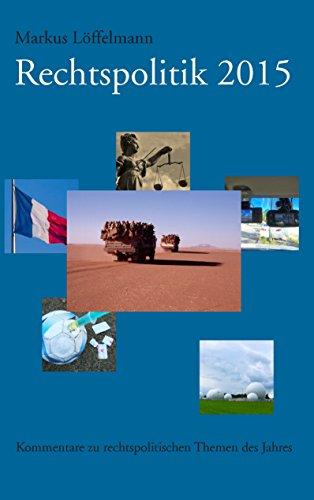 Rechtspolitik 2015: Kommentare zu rechtspolitischen Themen des Jahres