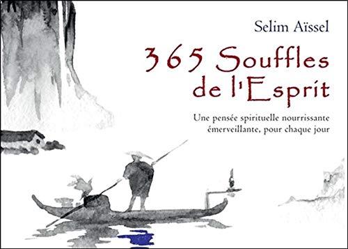 365 Souffles de l'Esprit - Une pensée spirituelle nourrissante émerveillante, pour chaque jour