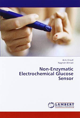 Ensafi, A: Non-Enzymatic Electrochemical Glucose Sensor