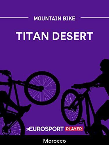 Mountain Biking: Titan Desert