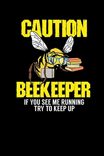 Caution - Beekeeper If You See Me Running Try To Keep Up: 120 Pages I 6x9 I Graph Paper 5x5 I Funny Bee, Hornet & Wasp Warning Shirts & Gifts