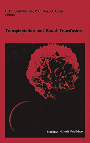 Transplantation and Blood Transfusion: Proceedings of the Eighth Annual Symposium on Blood Transfusion, Groningen 1983, Organized by the Red Cross Blood Bank Groningen-Drenthe