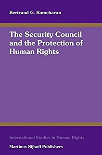 The Security Council and the Protection of Human Rights (International Studies in Human Rights)