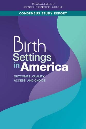 Birth Settings in America: Outcomes, Quality, Access, and Choice