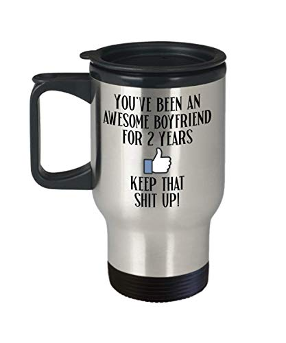 Funny Boyfriend Travel Mug You've Been An Amazing Boyfriend for 2 Years Keep That Shit Up 2nd Year Anniversary Dating Gift Idea for Him from Girlfrien