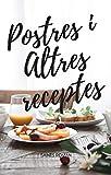 Postres i altres receptes ( versió catalana / mallorquina) (Catalan Edition)