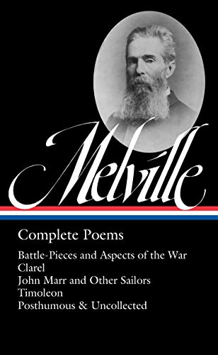 Herman Melville: Complete Poems (LOA #320): Battle-Pieces and Aspects of the War / Clarel / John Marr and Other Sailors / Timoleon / Posthumous & ... (Library of America Herman Melville Edition)