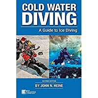 Cold Water Diving: A Guide to Ice Diving 2nd Edition【洋書】 [並行輸入品]