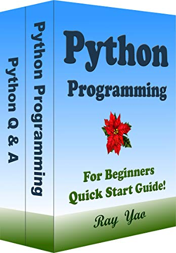 Python Programming, For Beginners, Quick Start Guide!: Python Language Crash Course Tutorial