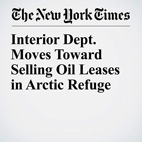 Interior Dept. Moves Toward Selling Oil Leases in Arctic Refuge audiobook cover art