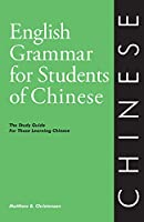 English Grammar for Students of Chinese: The Study Guide for Those Learning Chinese (English Grammar Series)