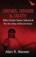 Dinner, Drinks & Death; The True Story of Dennis Nilsen