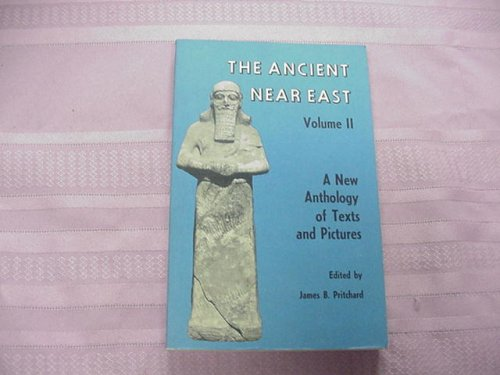 The Ancient Near East Volume II Edited by James B. Pritchard 1975 Paperback