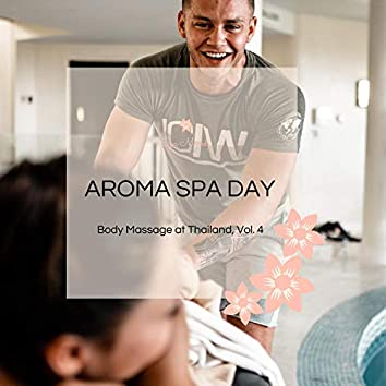 Aroma Spa Day - Body Massage At Thailand, Vol. 4