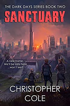 Sanctuary (The Dark Days Series Book 2) by [Christopher Cole]