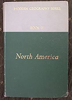 Hardcover MODERN GEOGRAPHY SERIES BOOK IV NORTH AMERICA Book