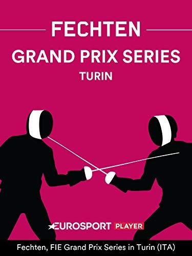 Fechten: FIE Grand Prix Series in Turin (ITA)