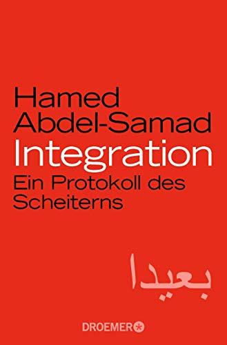 Integration: Ein Protokoll des Scheiterns