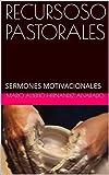 RECURSOSO PASTORALES: SERMONES MOTIVACIONALES (RECURSOS PASTORALES nº 10)