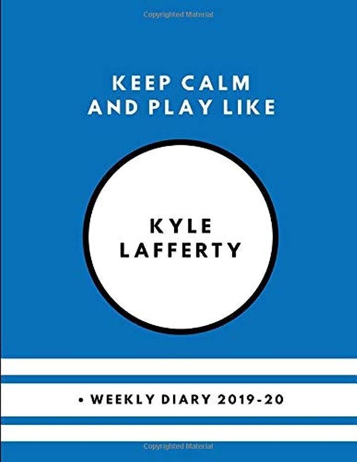 伝染性打ち負かす集中的なKeep Calm And Play Like Kyle Lafferty  Weekly Diary 2019-20