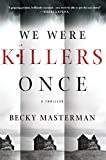 We Were Killers Once: A Thriller (Brigid Quinn Series Book 4)
