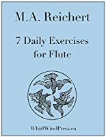 M.A. Reichert, 7 Daily Exercises for Flute