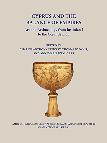 Cyprus and the Balance of Empires: Art and Archaeology from Justinian I to the Coeur De Lion (American Schools of Oriental Research Archaeological ... Number 20 / CAARI Monograph Series, Volume 5)