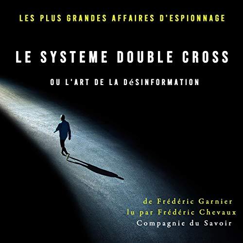 Couverture de Le Système Double Cross, ou l'art de la désinformation