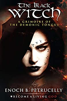 The Black Witch  A Grimoire of the Demonic Tongue