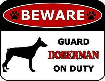 Beware Guard Doberman On Duty Dog Sign SP108