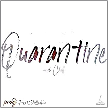 Quarantine and Chill (feat. Shelladelic)