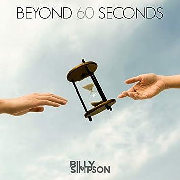 Beyond 60 Seconds