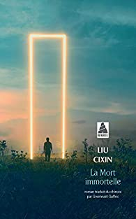La mort immortelle par Cixin Liu