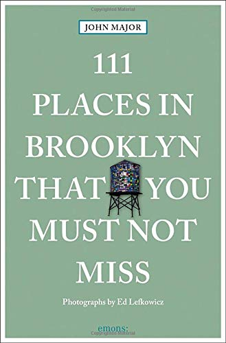 Preisvergleich Produktbild 111 Places in Brooklyn That You Must Not Miss: Travel Guide