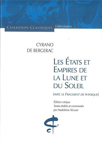Cyrano de Bergerac : Les États et Empires de la lune et du soleil: Avec le Fragment de Physique
