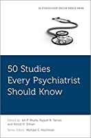 50 Studies Every Psychiatrist Should Know (50 Studies Every Doctor Should Know)