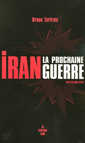 Iran : la prochaine guerre (Actu)