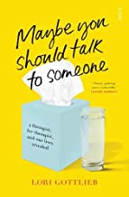 Maybe You Should Talk to Someone: life from both sides of the couch