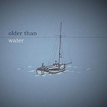 Older Than Water