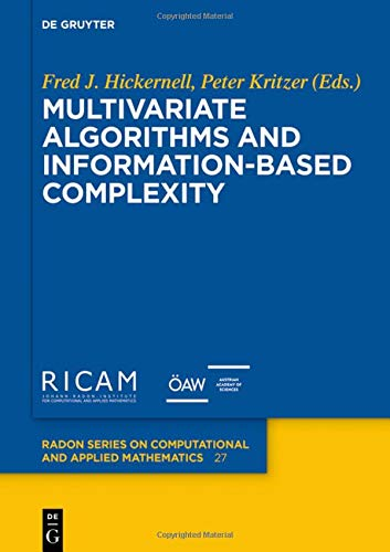 Multivariate Algorithms and Information-Based Complexity (Radon Series on Computational and Applied Mathematics 27) (Issn)