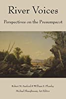 River Voices: Perspectives on the Presumpscot