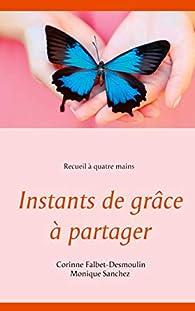 Instants de grâce à partager par Corinne Falbet-Desmoulin