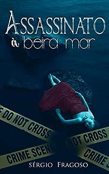 Assassinato à beira-mar (Detetive Scott) (Portuguese Edition) by [Sérgio Fragoso]