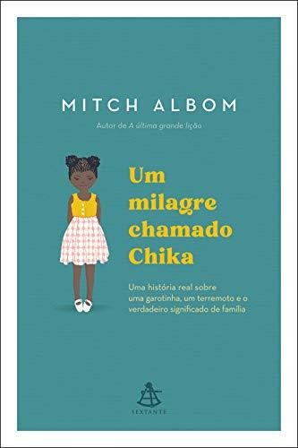 Um milagre chamado Chika: Uma história real sobre uma garotinha, um terremoto e o verdadeiro significado de família