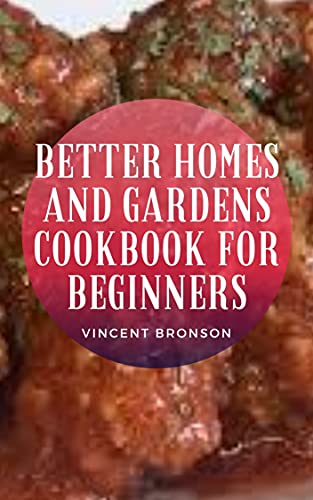 Better Homes And Gardens Cookbook For Beginners