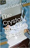 The Crystal and The glass (English Edition)